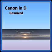 Canon in D Remixes by Pachelbel