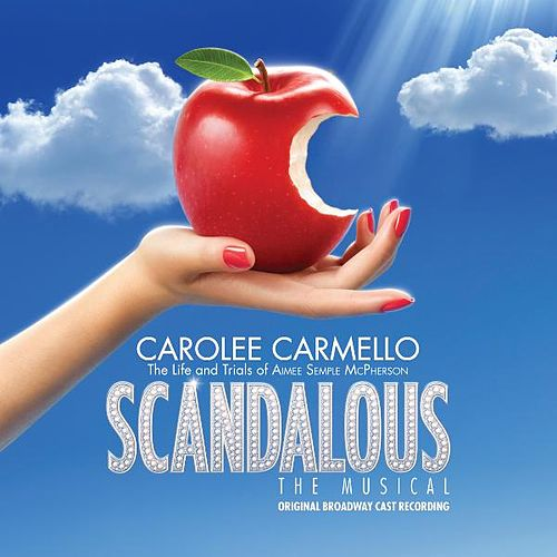 Scandalous, the Musical by Original Broadway Cast