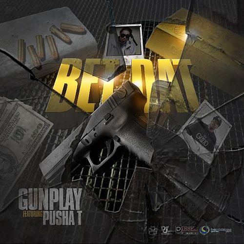 Betdat (feat. Pusha .T) by Gunplay