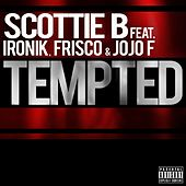 Tempted (feat. Ironik, Frisco & JoJo F) by Scottie B