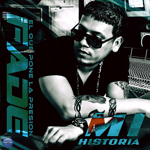 Mi Historia: Fade 'El Que Pone la Presion' by Various Artists