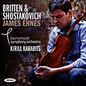 Britten & Shostakovich by James Ehnes