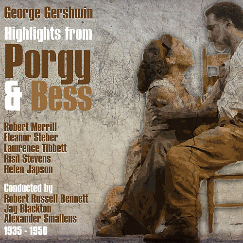 George Gershwin: Highlights from 'Porgy & Bess' (1935 - 1950) by Various Artists