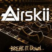 Break It Down (EP) by Airskii