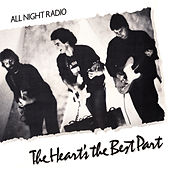 The Heart's the Best Part by All Night Radio