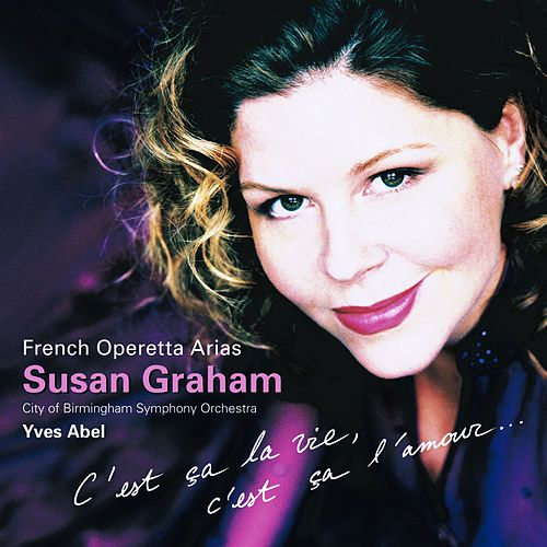Susan Graham Sings French Operetta Arias by Susan Graham