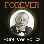 Forever Burl Ives, Vol. 2 by Burl Ives