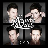 Dirty by Blonde Louis