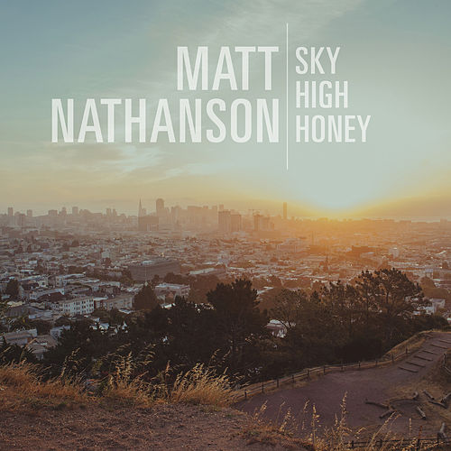 Sky High Honey by Matt Nathanson