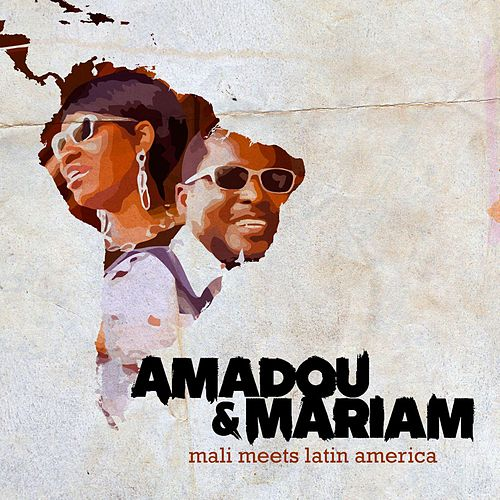 Mali Meets Latin America by Amadou & Mariam