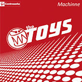 Machine by The Toys