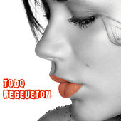 Todo Regueton by Various Artists