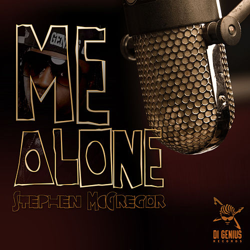 Me Alone by Stephen Di Genius McGregor