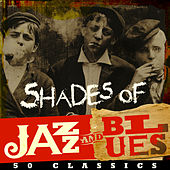 Shades of Jazz & Blues - 50 Classics by Various Artists