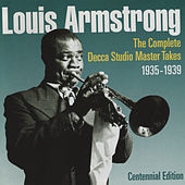 The Complete Decca Studio Master Takes 1935 - 1939. Centennial Edition by Louis Armstrong