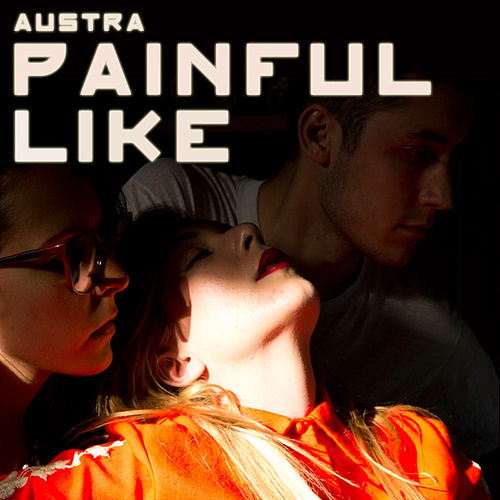 Painful Like by Austra