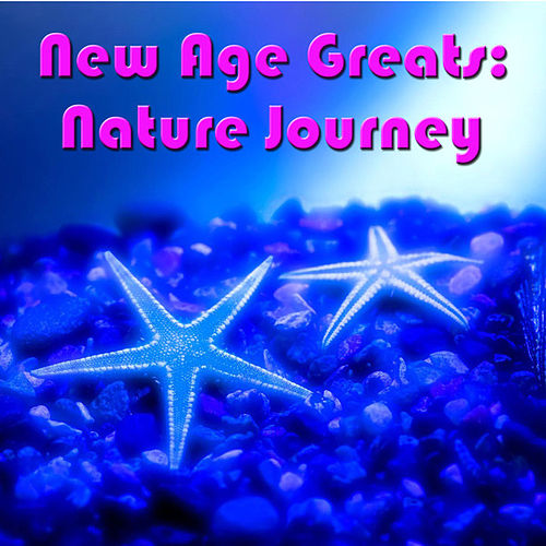 New Age Greats: Nature Journey by Various Artists