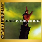 We Bring the Noise! (20 Years of Hardcore Expanded Editon) (Remastered) von Scooter