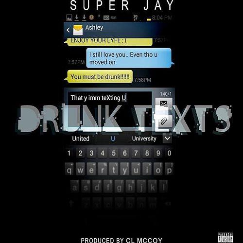 Drunk Text by Super Jay