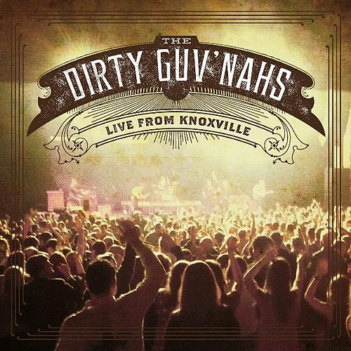 Live from Knoxville by The Dirty Guv'nahs