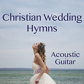 Christian Wedding Hymns On Acoustic Guitar by The O'Neill Brothers Group