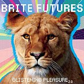 Glistening Pleasure 2.0 by Brite Futures
