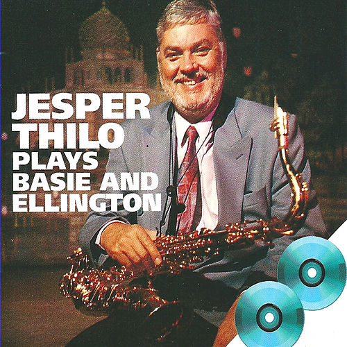 Plays Basie and Ellington by Jesper Thilo
