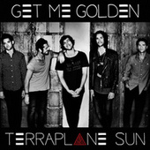Get Me Golden by Terraplane Sun