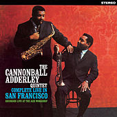 Complete Live in San Francisco by Cannonball Adderley