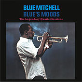 Blues's Moods. The Legendary Quartet Sessions (Bonus Track Version) by Blue Mitchell