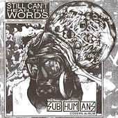 Still Can't Hear the Words - The Subhumans Tribute Album by Various Artists