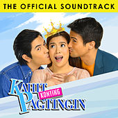 Kahit Konting Pagtingin (The Official Soundtrack) by Various Artists
