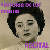 Victoria de los Angeles: Recital by Victoria De Los Angeles