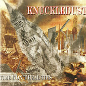 Time Won't Heal This by Knuckledust