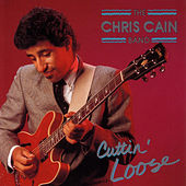 Cuttin' Loose by Chris Cain
