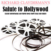 Richard Clayderman's Salute to Hollywood, Classic Soundtracks and Theme Songs from Stage and Screen by Richard Clayderman