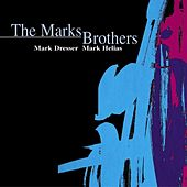 The Marks Brothers by Mark Dresser