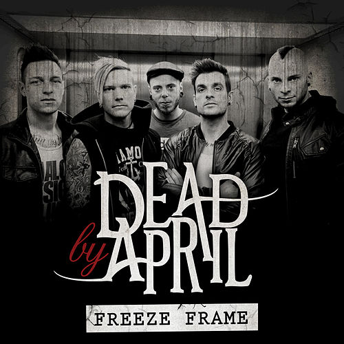 Freeze Frame by Dead by April