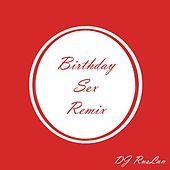 Birthday Sex (Remix) by Dj Ruslan