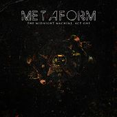 The Midnight Machine, Act One by Metaform