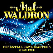 Essential Jazz Masters (1956-1961) by Mal Waldron