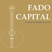 Fado Capital - A Essência do Fado by Various Artists