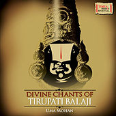 Divine Chants of Tirupati Balaji by Uma Mohan