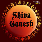 Shiva Ganesh by Various Artists
