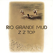 Rio Grande Mud by ZZ Top