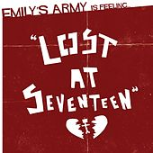 Lost At Seventeen by Emily's Army