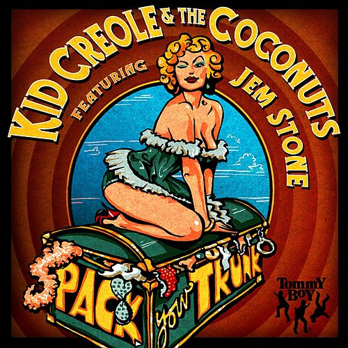 Pack Your Trunk by Kid Creole & the Coconuts