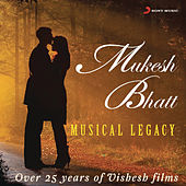 Mukesh Bhatt - Musical Legacy by Various Artists