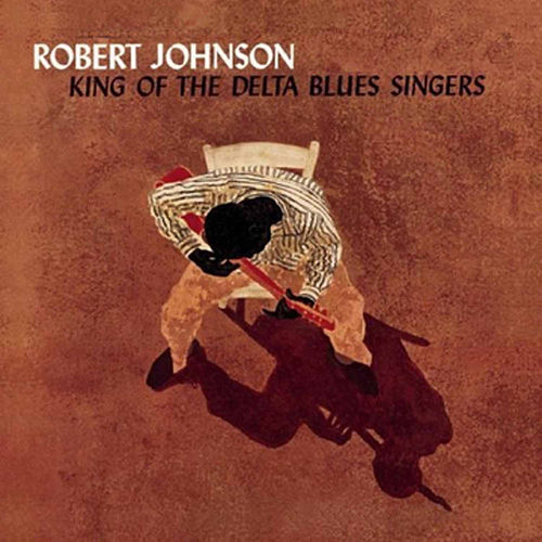 King of the Delta Blues Singers (1961) by Robert Johnson