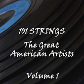 The Great American Artists Volume 1 by 101 Strings Orchestra